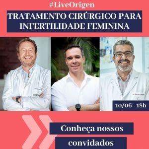 Tratamento cirúrgico para infertilidade feminina é tema de live da Clínica Origen
